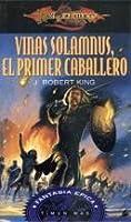 Vinas Solamnus, El Primer Caballero (Dragonlance: Leyendas Perdidas, #1)