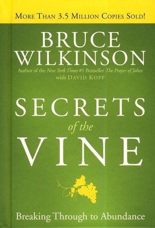 Secrets of the Vine: Breaking Through to Abundance by Bruce