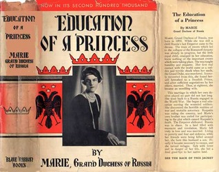 Education Of A Princess A Memoir By Marie, Grand Duchess Of Russia