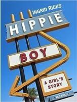 Hippie Boy: A Girl's Story A Memoir