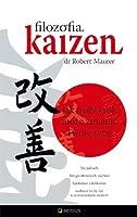 Filozofia Kaizen. Jak mały krok może zmienić Twoje życie