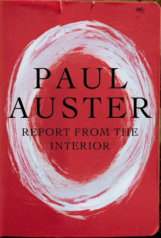Report from the Interior by Paul Auster