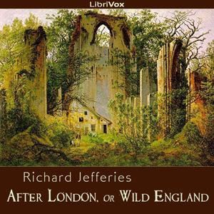 After London: or, Wild England (Librivox Audiobook)