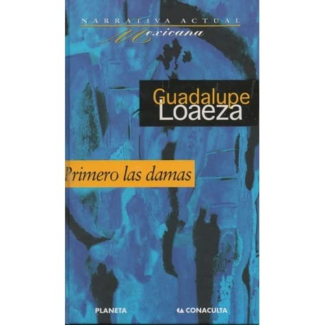 Primero Las Damas By Guadalupe Loaeza