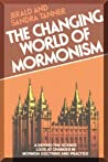 The Changing World of Mormonism by Jerald Tanner
