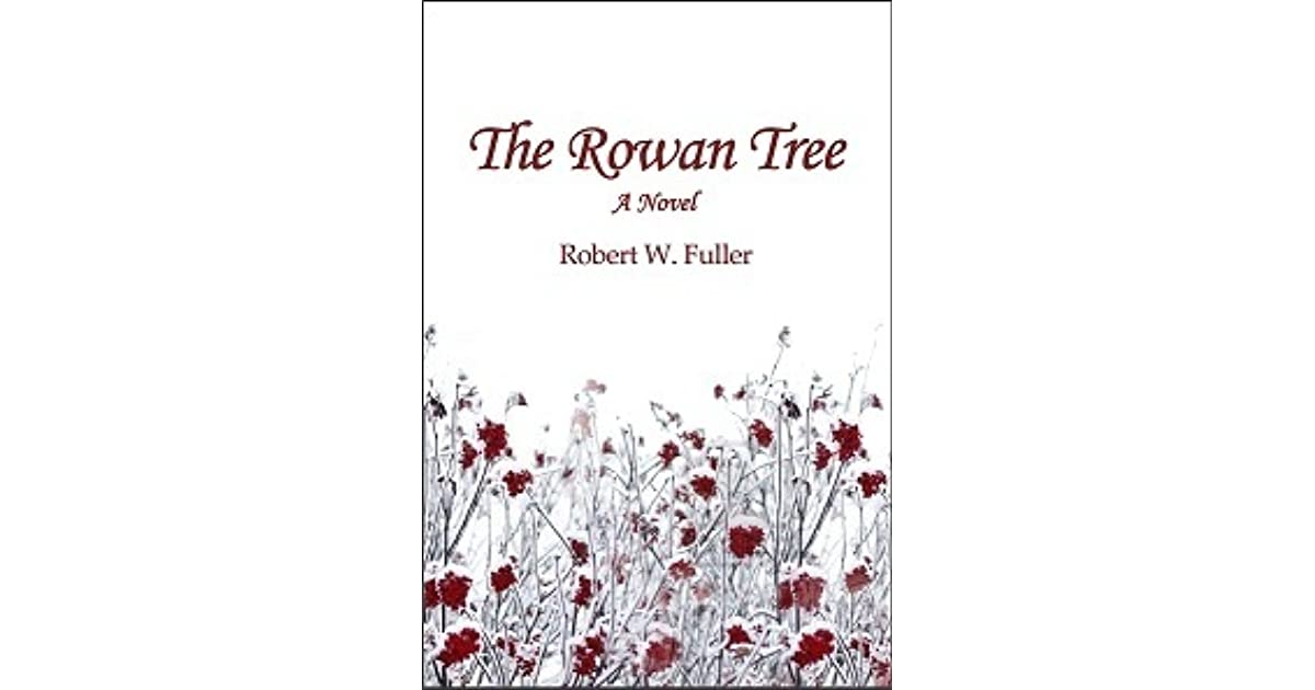 The Rowan Tree By Robert W Fuller