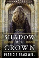 Shadow on the Crown (The Emma of Normandy Trilogy, #1)