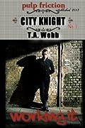 City Knight: Working It