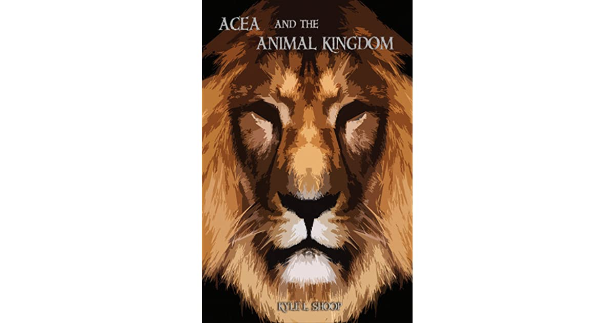 Download Acea And The Animal Kingdom Acea 1 By Kyle Shoop