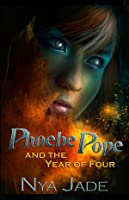 Phoebe Pope and the Year of Four (Shapers, #1)