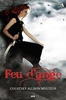Feu d'ange (Angelfire, #1)
