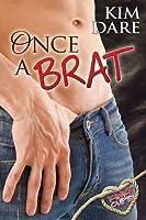Once a Brat (Kinky Cupid, #1)