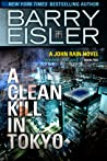 A Clean Kill in Tokyo (John Rain, #1)