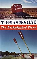 The Bushwacked Piano