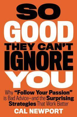 So Good They Cant Ignore You  Why Skills - Cal Newport