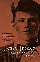 Jesse James: Last Rebel of the Civil War