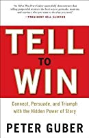 The Art of the Tell: Ignite Your Success by Telling Purposeful Stories