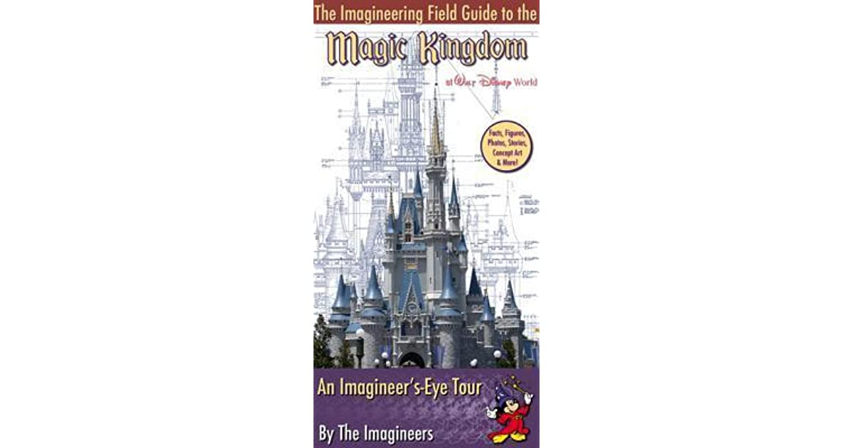 The Imagineering Field Guide to the Magic Kingdom at Walt