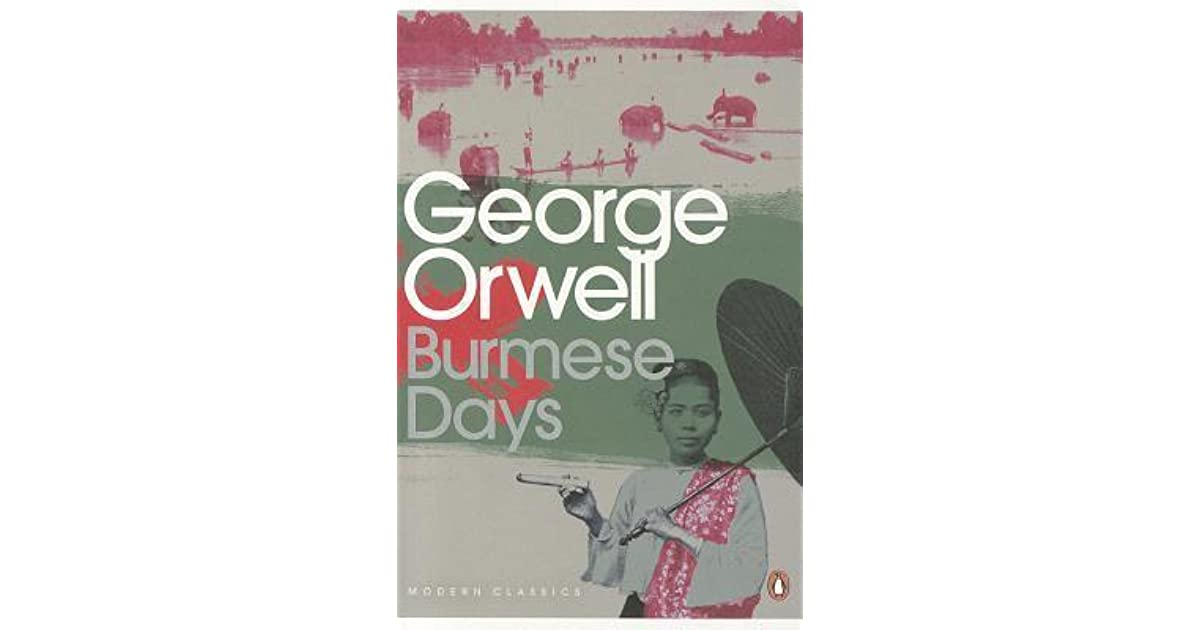 burmese days book review The complete works of george orwell, searchable format also contains a biography and quotes by george orwell the complete works of  burmese days coming up for air.