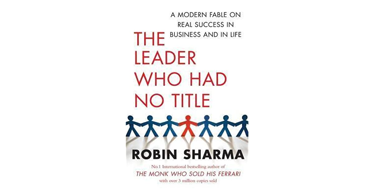 The Leader Who Had No Title: A Modern Fable on Real