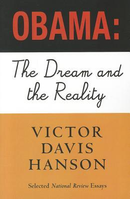Obama: The Dream and the Reality: Selected National Review Essays