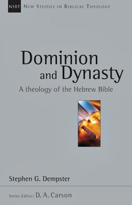 Dominion and Dynasty: A Theology of the Hebrew Bible