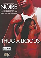 Thug A Licious By Noire