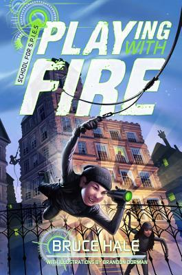 Playing with Fire (School for S.P.I.E.S., #1)
