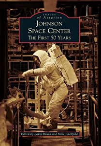 Johnson Space Center: The First 50 Years, Texas