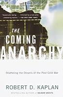 The Coming Anarchy the Coming Anarchy the Coming Anarchy