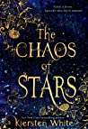 The Chaos of Stars by Kiersten White