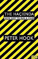 The Haçienda: How Not to Run a Club