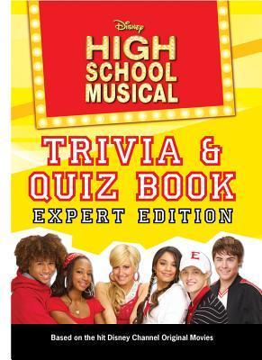 Disney High School Musical Trivia/Quiz Book: Expert Edition