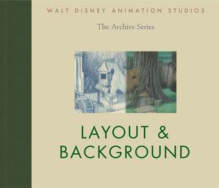 Layout & Background (Walt Disney Animation Studios: The Archive Series)