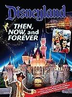 Disneyland Then, Now, and Forever (Disneyland Custom Pub)