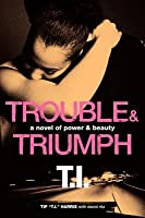 Trouble  Triumph: A Novel of Power  Beauty