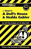 CliffsNotes Ibsen's A Doll's House & Hedda Gabler