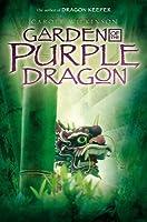 Garden of the Purple Dragon (The Dragonkeeper series #2)
