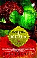 Daughter of Kura: A Novel