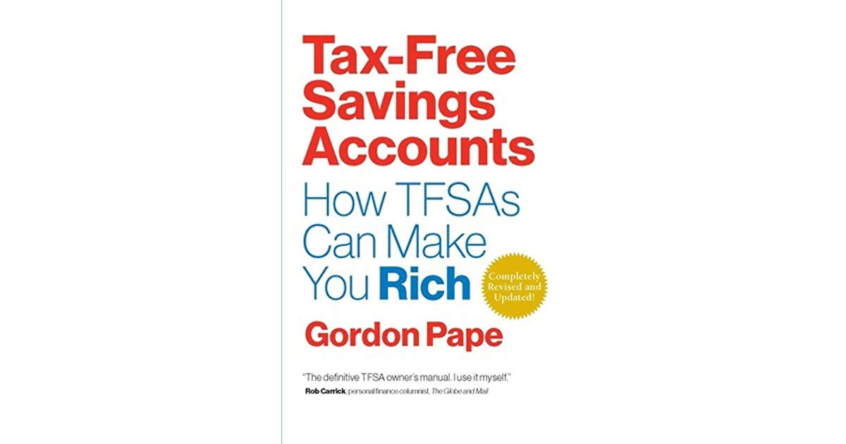 Amazing Tax Free Savings Accounts Revised Edition: How TFSAu0027s Can Make You Rich By  Gordon Pape