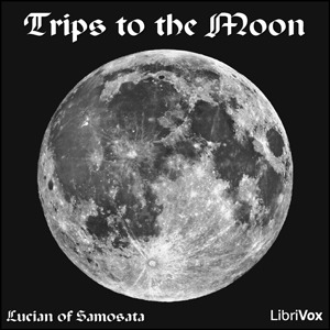 Trips to the Moon (Librivox Audiobook)