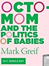 Octomom and the Politics of Babies