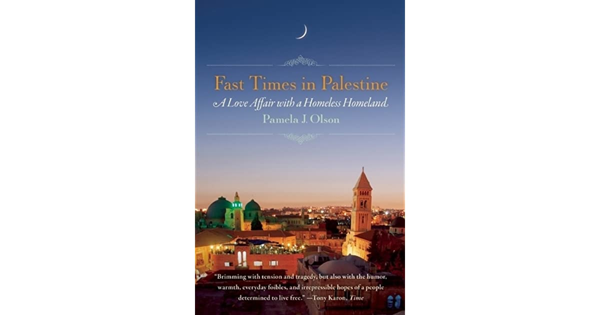 f4635cdc5b1 Fast Times in Palestine: A Love Affair with a Homeless Homeland by ...