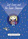 Just Grace and the Super Sleepover (Just Grace, #11)