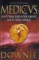 Medicus and the Disappearing Dancing Girls (Gaius Petreius Ruso, #1)