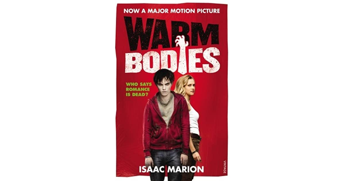 warm bodies by issac marion Isaac marion is an american writer he is best known as the bestselling author of the zombie romance novel warm bodies isaac marion was born near seattle in 1981 and has lived in and around that city ever since.