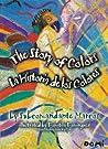 The Story of Colors/La Historia de los Colores: A Bilingual Folktale from the Jungles of Chiapas