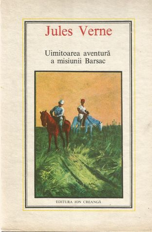 Uimitoarea aventura a misiunii Barsac by Jules Verne