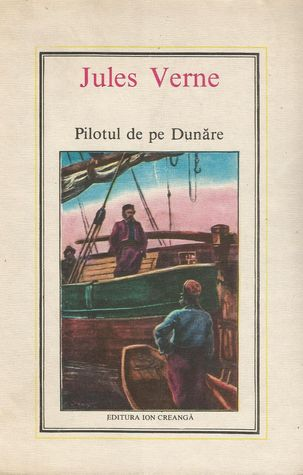 Pilotul de pe Dunăre by Jules Verne