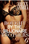 Bought By The Billionaire Brothers 6: The Heart's Ransom (Buchanan Brothers, #6)